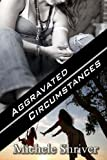 Aggravated Circumstances, Michele Shriver, 1483955087