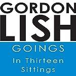 Goings: In Thirteen Sittings | Gordon Lish