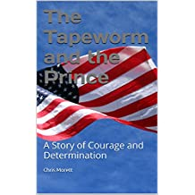 The Tapeworm and the Prince: A Story of Courage and Determination