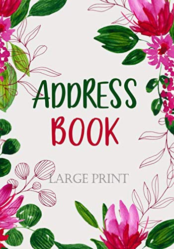 Address Book Large Print: Perfect gifts for seniors , grandma , mom : In the book includes alphabetical index for easy to search a address name : watercolor flower cover 2 (logbook Large Print)