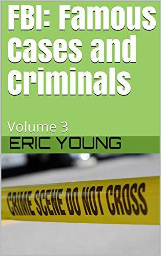 FBI: Famous Cases and Criminals: Volume 3