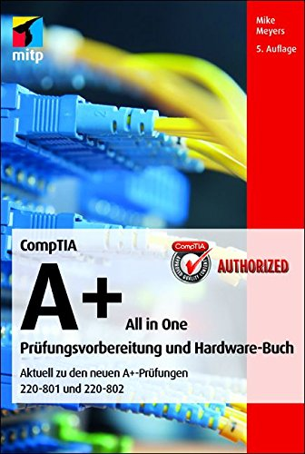 (CompTIA A+ All in one (220-801 & 220-802) (mitp Professional) (German Edition))