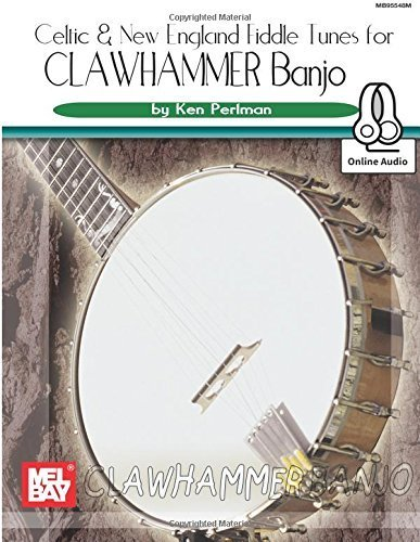 Celtic and New England Fiddle Tunes for Clawhammer Banjo by Ken Perlman (2015-12-18)