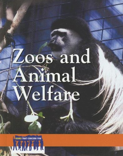Zoos And Animal Welfare (Issues That Concern You)