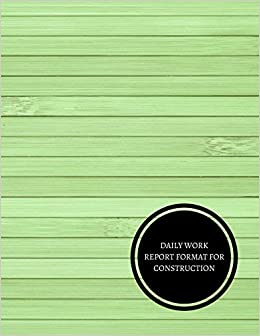 amazon daily work report format for construction construction log