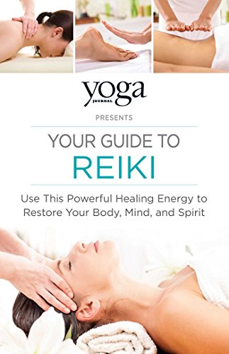 - Yoga Journal Presents Your Guide to Reiki: Use This Powerful Healing Energy to Restore Your Body, Mind, and Spirit