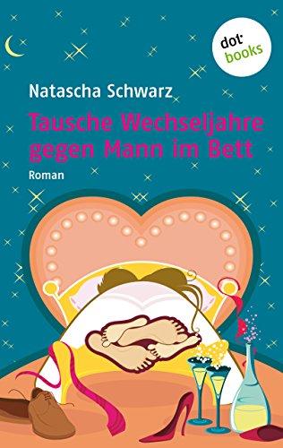 Tausche Wechseljahre Gegen Mann Im Bett Roman German Edition
