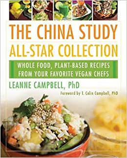The china study all star collection whole food plant based the china study all star collection whole food plant based recipes from your favorite vegan chefs leanne campbell t colin campbell phd forumfinder Images