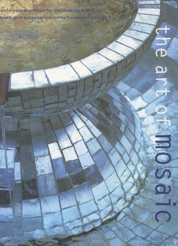 Art of Mosaic: Contemporary Ideas for Decorating Walls, Floors and Accessories in the Home and Garden (Decorating Idea Wall)
