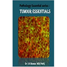Pathology Essential series :  Part 3 -Tumor essentials: (Pathology Essential Series : Part 1-Hematology Essential , Part2 - Respiratory Essential, Part ... Essential) (Pathology Esssential  Series)