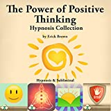 Develop a new, healthy way of thinking, boost your confidence, and create unlimited happiness with this new hypnosis collection from Erick Brown, The Power of Positive Thinking Hypnosis Collection. This collection of hypnosis recordings includes f...