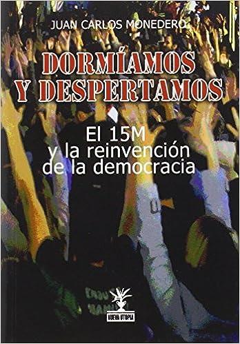 DORMIAMOS Y DESPERTAMOS: JUAN CARLOS MONEDERO: 9788496146594 ...