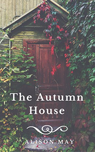 The Autumn House (The Seasonal House Series) by [Alison May]