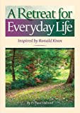 img - for A Retreat for Everyday Life: Inspired by Ronald Knox book / textbook / text book