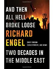 And Then All Hell Broke Loose: Two Decades in the Middle East