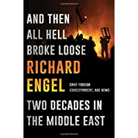 Image for And Then All Hell Broke Loose: Two Decades in the Middle East