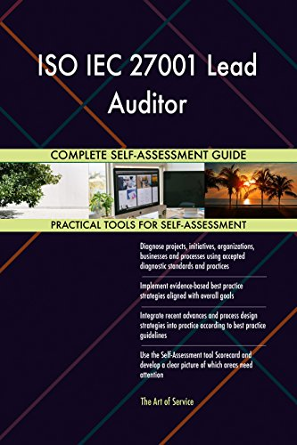 ISO IEC 27001 Lead Auditor Toolkit: best-practice templates, step-by-step work plans and maturity diagnostics