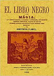 El libro negro o La magia: Amazon.es: Flamel, Hortensio: Libros