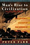 Man's Rise to Civilization, Peter Farb, 0140153233