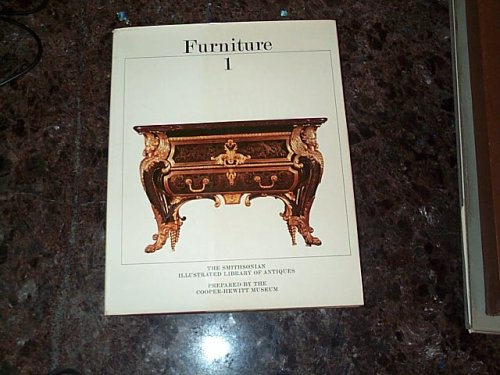 Furniture 1: Prehistoric through rococo (The Smithsonian illustrated library of antiques)