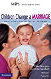 Children Change a Marriage, Elisa Morgan and Carol Kuykendall, 0310242991