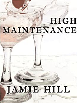 High Maintenance by [Hill, Jamie]