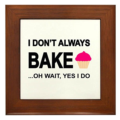 CafePress - I Don't Always Bake ...Oh Wait Yes I Do. Framed Ti - Framed Tile, Decorative Tile Wall - Tile Framed Chef