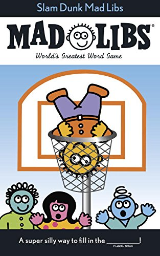 Slam Dunk Mad Libs (Gift For 11 Yr Old Girl)
