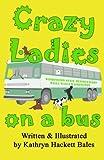 Crazy Ladies on a Bus, Kathryn Bales, 1492843334