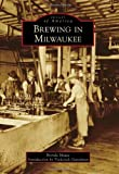 Brewing in Milwaukee, Brenda Magee, 1467110957