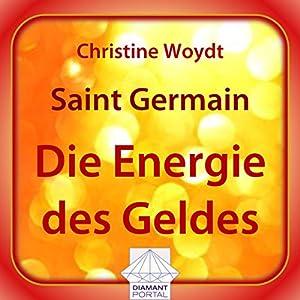 Saint Germain: Die Energie des Geldes Hörbuch
