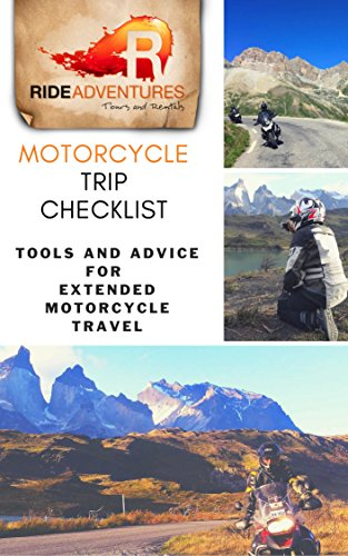 Extended Motor - Motorcycle Trip Checklist: Tools and Advice for Extended Motorcycle Travel