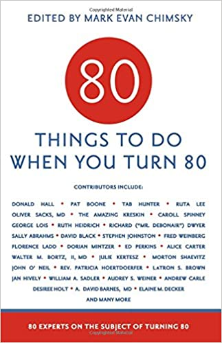 80 things to do when you turn 80 chimsky editor mark evan 80 things to do when you turn 80 chimsky editor mark evan 9781416246107 amazon books ccuart Images