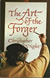 The Art of the Forger, Christopher Wright, 0396085687