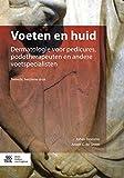 img - for Voeten en huid: Dermatologie voor pedicures, podotherapeuten en andere voetspecialisten (Dutch Edition) book / textbook / text book