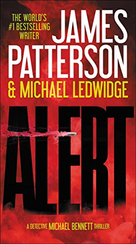 Alert (Michael Bennett Book 8) by [Patterson, James, Ledwidge, Michael]