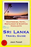 Sri Lanka Travel Guide: Sightseeing, Hotel, Restaurant & Shopping Highlights
