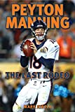 Peyton Manning is America's quarterback. And America loves a great comeback story. Less than two years after Manning was fired from the Indianapolis Colts, he led the Denver Broncos to the Super Bowl and won pro football's Mos...