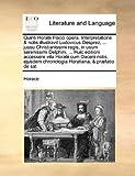 Quinti Horatii Flacci Opera Interpretatione and Notis Illustravit Ludovicus Desprez, Jussu Christianissimi Regis, in Usum Serenissimi Delphini, Horace, 117101578X