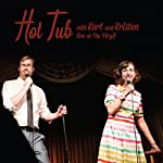 Hot Tub with Kurt and Kristen Live at The Virgil | Kurt Braunohler,Kristen Schaal,Eugene Mirman,Aparna Nancherla,Eddie Pepitone,Beth Stelling,Kyle Kinane