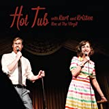 Hot Tub with Kurt and Kristen Live at The Virgil