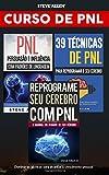 Curso de Pnl (3 Livros): Reprograme Seu Cerebro Com Pnl + Persuacao E Influencia Usando Padroes de Linguagem + 39 Tecnicas, Padroes E Estrategias de Programacao Neuro-Linguistica: Crescimento Pessoal