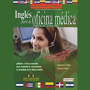 Ingles Para La Oficina Medica (Texto Completo) [English for the Medical Office] Audiobook