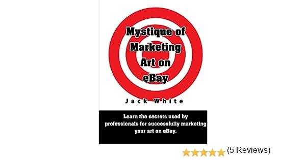 Mystique of Marketing Art on eBay: Amazon.es: White, Jack: Libros en idiomas extranjeros
