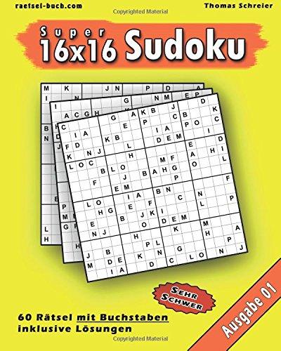 16x16 Buchstaben Super-Sudoku 01: 16x16 Sudoku mit Buchstaben, Ausgabe 01 (16x16 Buchstaben Sudoku, Band 1)