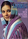 img - for Shawls in New Skylark Yarn (Leaflet # 2548) book / textbook / text book