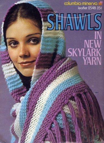 Shawls in New Skylark Yarn (Leaflet # 2548) (Shawl Leaflet)