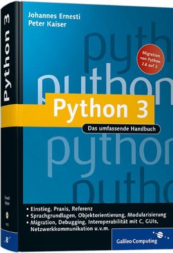 Python 3: Das umfassende Handbuch (Galileo Computing) Gebundenes Buch – 28. April 2009 Johannes Ernesti Peter Kaiser 3836214121 Programmiersprachen