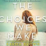 The Choices We Make | Karma Brown