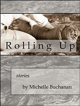 Rolling Up by [Buchanan, Michelle]
